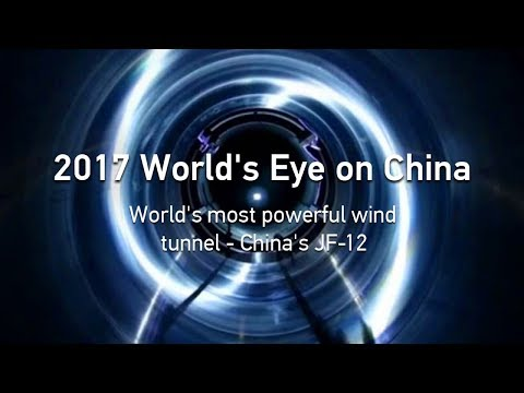 2017 world's eye on china world's most powerful wind tunnel – china's jf12