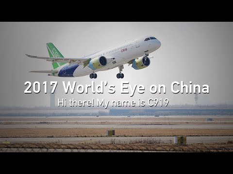 2017 worlds eye on china hi there my name is c919