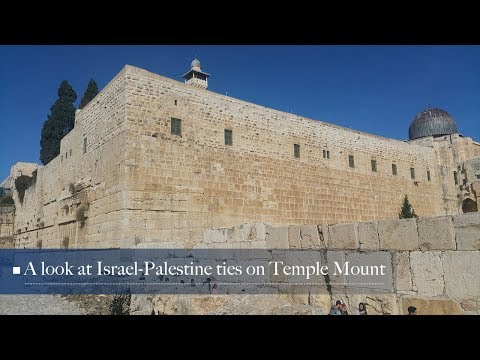 live a look at israelpalestine ties from temple mount